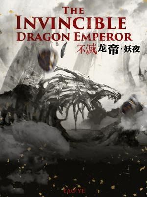 The Invincible Dragon Emperor  a chinese web novel On the Great Land of China forces clashed for t