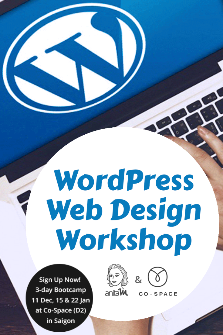 Wordpress Workshop In Ho Chi Minh City Saigon Vietnam Are You Tired Of Searching For All The Wordpress Wordpress Web Design Web Design Web Design Tutorials