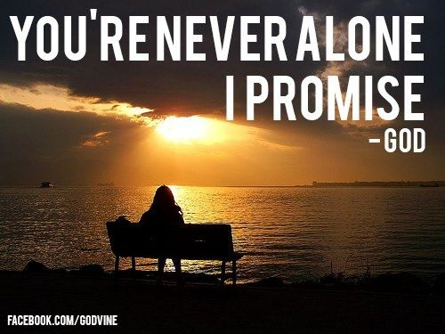 Never Alone Quotes We Are Never Alone Inspirational Quotes Or