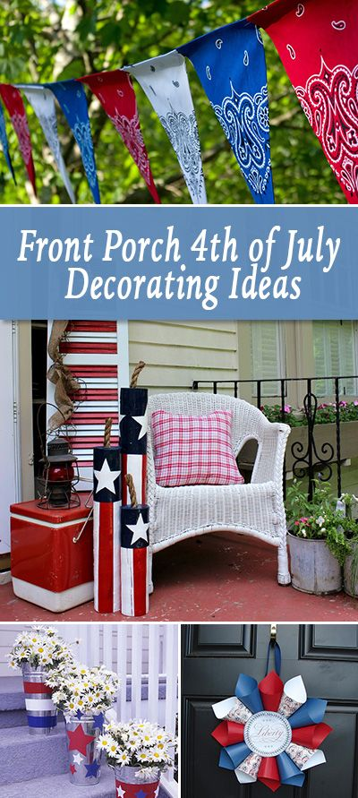 Front Porch Outdoor 4th Of July Decorating Ideas The Budget Decorator 4th Of July Decorations 4th Of July Party Fourth Of July Decor