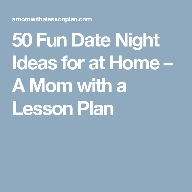 50 fun creative date night ideas for at staying at home 50th