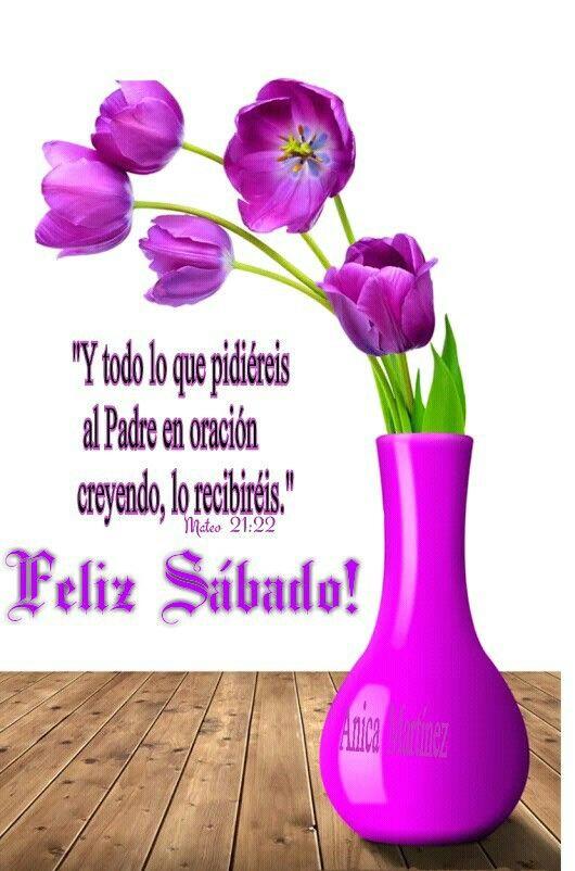 Feliz Sabado Con Imagenes Feliz Sabado Saludos De Buenos Dias
