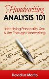 Free Kindle Book -  [Education & Teaching][Free] Handwriting Analysis 101: Identifying Personality, Sex & Lies Through Handwriting (Handwriting Analysis, Handwriting Improvement, Drawing For Beginners, ... Improve Writing, Penmanship, Copywriting)