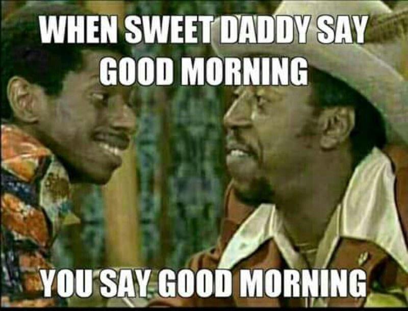 Pin By La Toya Freeman On Good Mornin Funny Morning Quotes Funny Good Morning Quotes Good Morning Meme