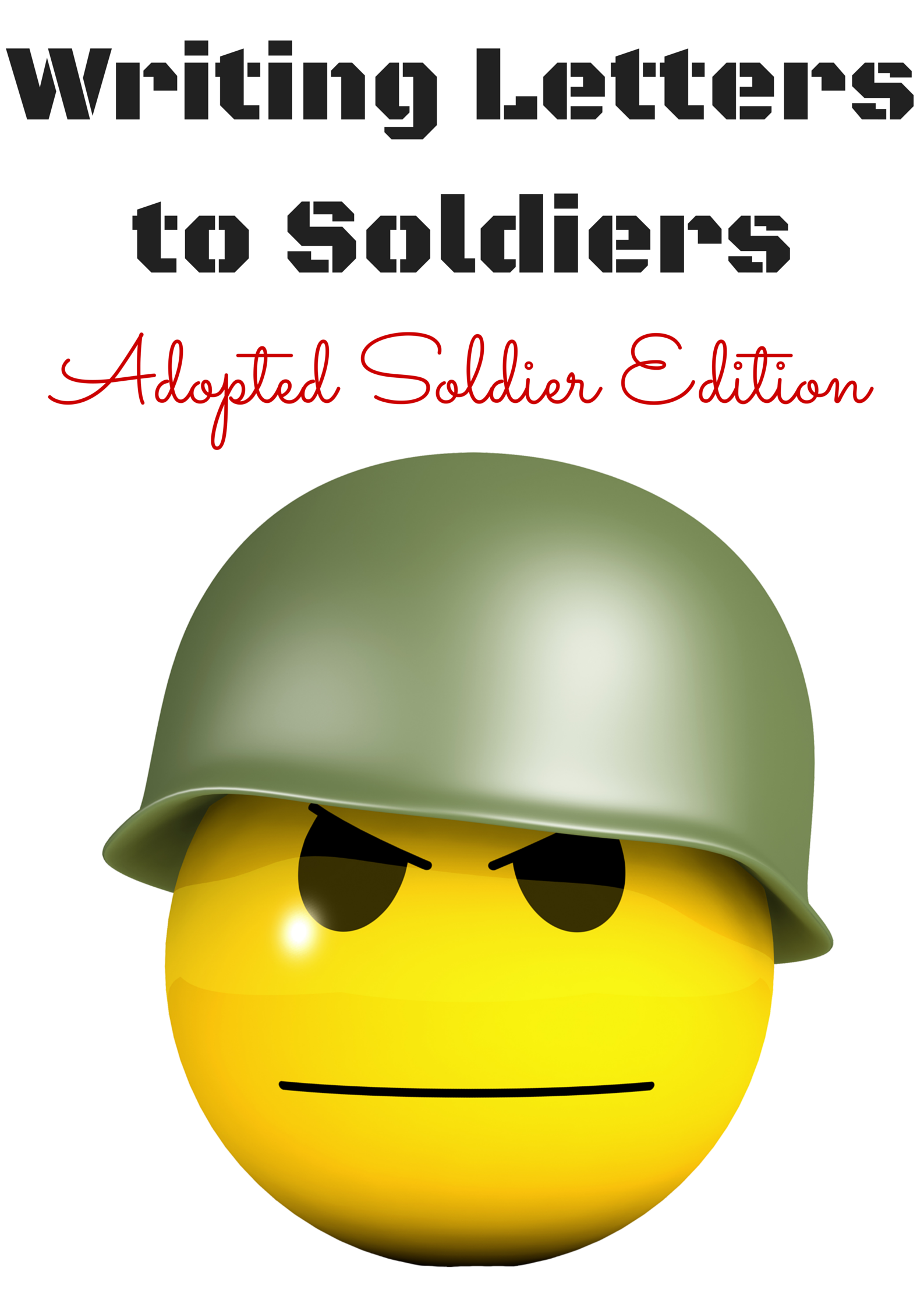 writing letters to soldiers youve never met the adopted soldier edition