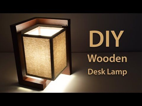 For This Instructable I Am Going To Show You How To Make This Wonderful Wooden Desk Lamp Using Simple Hand Tools Here Wooden Desk Lamp Desk Lamp Diy Desk Lamp