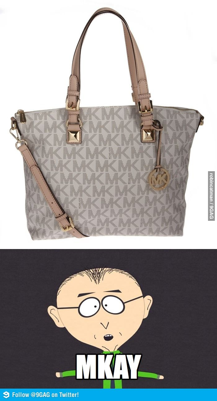 Every time I see a girl with a Michael Kors bag. | Michael