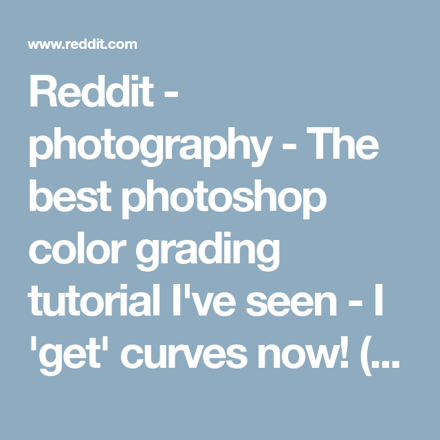 Reddit - photography - The best photoshop color grading