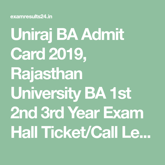 Uniraj Ba Admit Card 2019 Rajasthan University Ba 1st 2nd 3rd Year Exam Hall Ticket Call Letter Check Online Uniraj Ba Part 1 2 3 Ex Cards Online Checks Exam