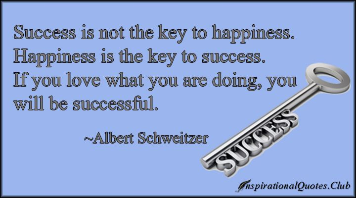 happiness key to success essay One of the most important key steps to achieving success in life is to know the meaning of success for your personal life the true meaning of success goes far beyond the common definitions of success, such as having a lot of money, being wealthy, having a lot of tangibles and earned degrees.