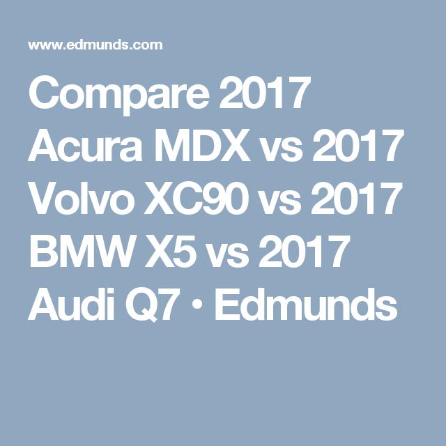 Compare 2017 Acura MDX Vs 2017 Volvo XC90 Vs 2017 BMW X5