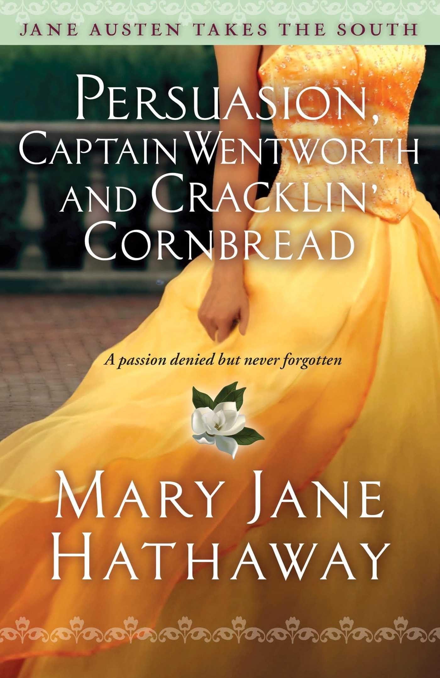 Persuasion, Captain Wentworth and Cracklin' Cornbread de Mary Jane Hathaway - Es la primera adaptación moderna de Persuasión que leo y me ha sorprendido gratamente la forma que en que ha sido tocada cada parte importante de la historia original. - Continúa... - http://warmisunquausten.blogspot.com.es/2014/12/resena-74-persuasion-captain-wentworth.html
