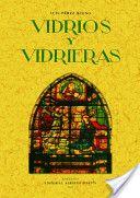 VIDRIOS Y VIDRIERAS. ARTES DECORATIVAS ESPAÑOLAS