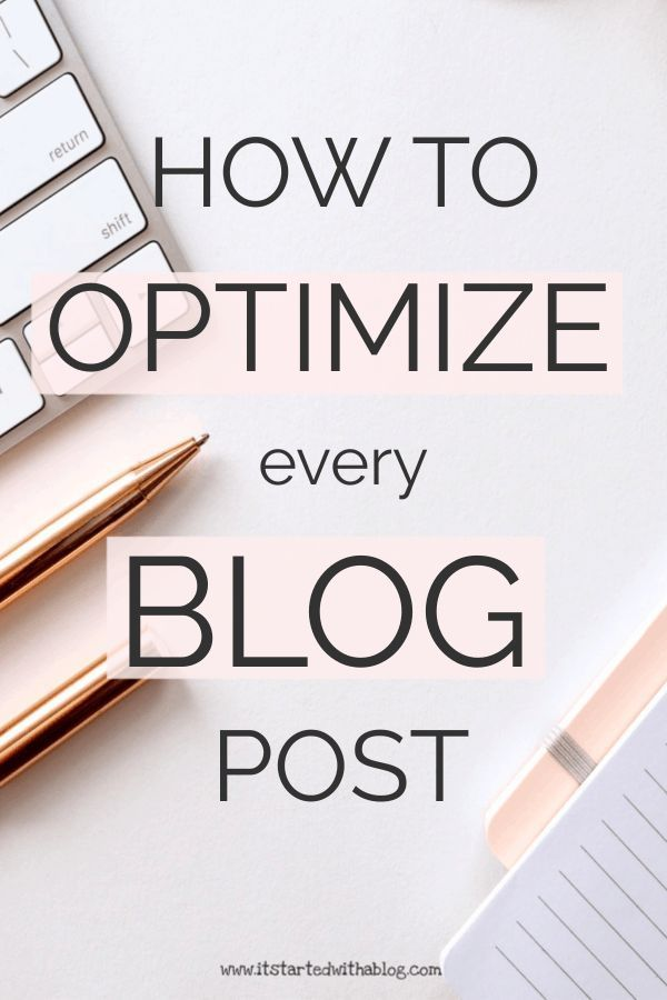 12 THINGS TO DO TO EVERY BLOG POST BEFORE YOU HIT PUBLISH  8 THINGS AFTER  It Started With A Blog Optimizing your blog posts is crucial to gain organic traffic to your bl...