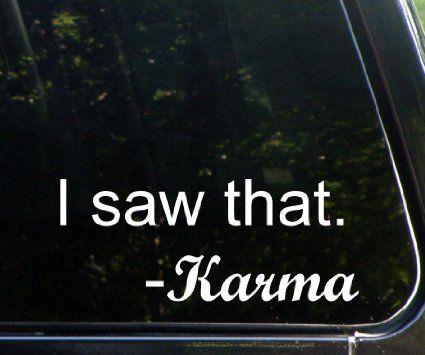 "I Saw That - Karma (8-1/2"" x 3-1/2"") Funny Die Cut Decal Bumper Sticker For Windows, Cars, Trucks, Laptops, Etc."
