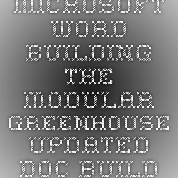 Microsoft Word - BUILDING THE MODULAR GREENHOUSE-updateddoc - microsoft word to do list