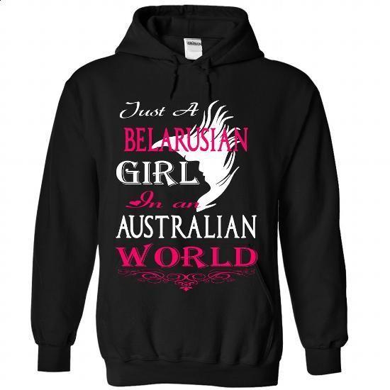 Just a BELARUSIAN Girl In an Australian World - #sweatshirts #shirt designer. GET YOURS => https://www.sunfrog.com/Funny/Just-a-BELARUSIAN-Girl-In-an-Australian-World-6214-Black-Hoodie.html?id=60505