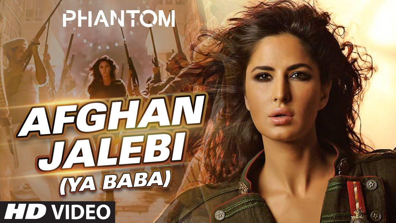Afghan Jalebi Ya Baba Video Song Phantom Saif Ali Khan Katrina Kaif T Series Hindi Video Songs Hd Bollywood Music Videos Bollywood Music