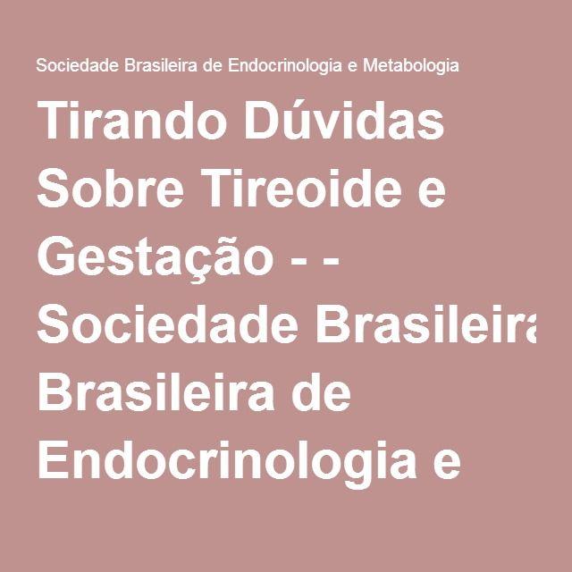 Tirando Dúvidas Sobre Tireoide e Gestação - - Sociedade Brasileira de Endocrinologia e Metabologia
