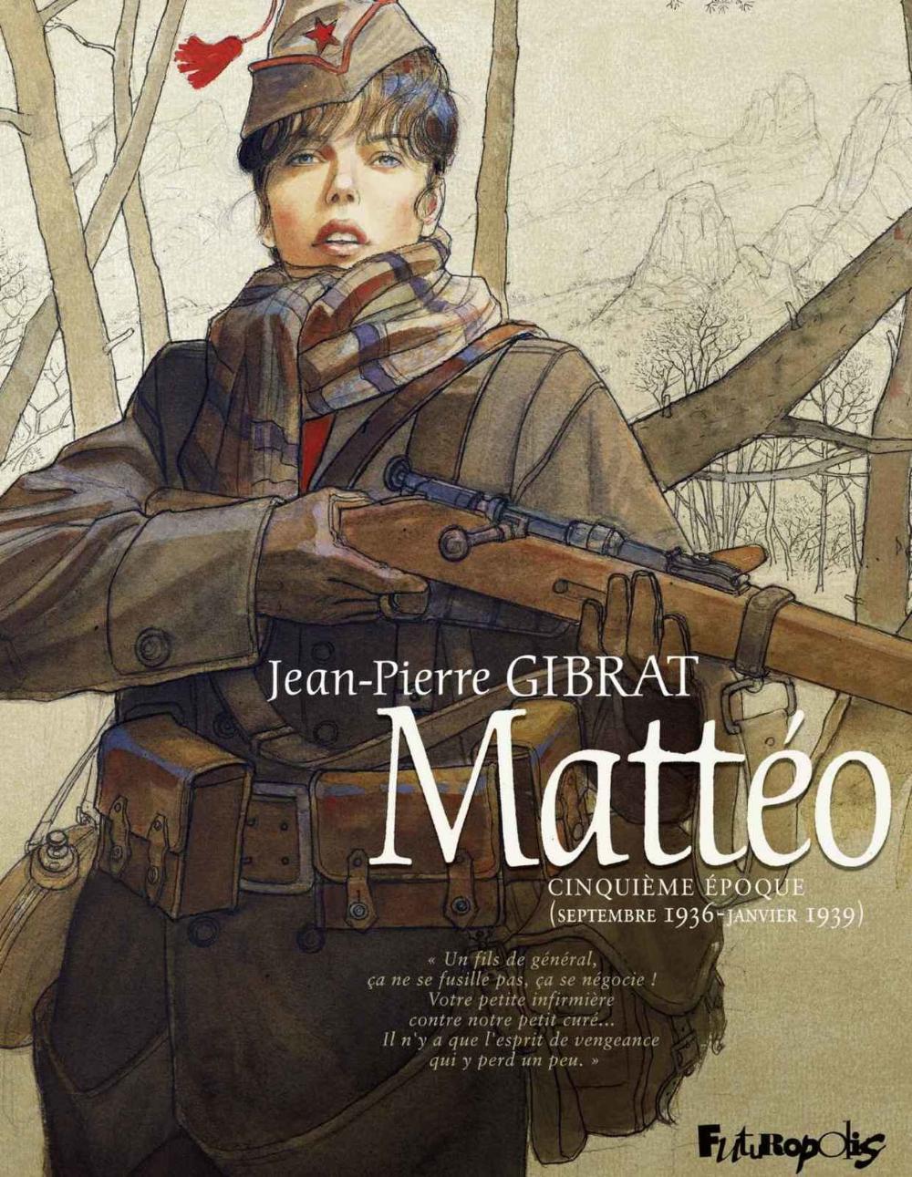Matteo Jean Pierre Gibrat Cinquieme Epoque Bande Dessinee Historique Bien Le Bonjour D Andre Bd Historique Janvier Septembre