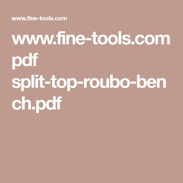 Www Fine Tools Com Pdf Split Top Roubo Bench Pdf Luthier Roubo In