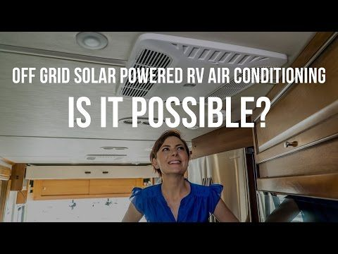 Off Grid Solar Powered Rv Air Conditioning Is It Possible Gone With The Wynns Rv Solar Power Off Grid Solar Solar Air Conditioner