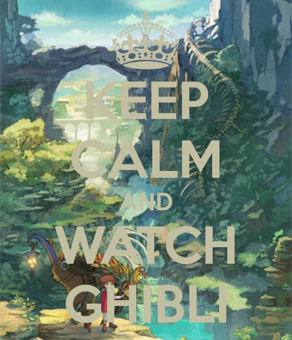 keep calm and watch ghibli
