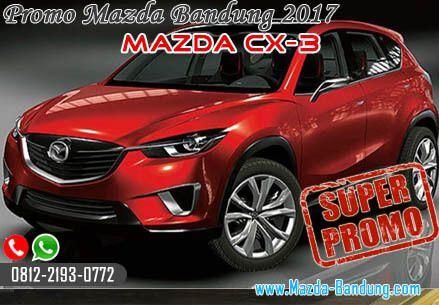 Promo Mazda Cx 3 Bandung Juli 2017 Mazda Cx 3 Skyactiv Kredit Dp