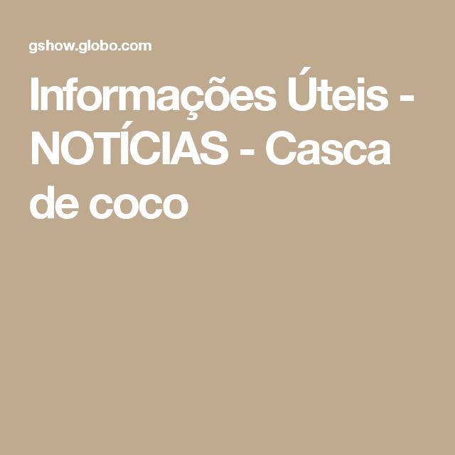 Informações Úteis - NOTÍCIAS - Casca de coco
