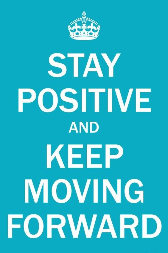 Stay Positive And Keep Moving Forward Short Quotes Available For Free Download Work Quotes Motivational Quotes New Beginning Quotes
