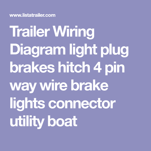 Trailer Wiring Diagram Light Plug Brakes Hitch 4 Pin Way Wire Brake Lights Connector Utility Trailer Wiring Diagram Utility Boat Boat Trailer Lights