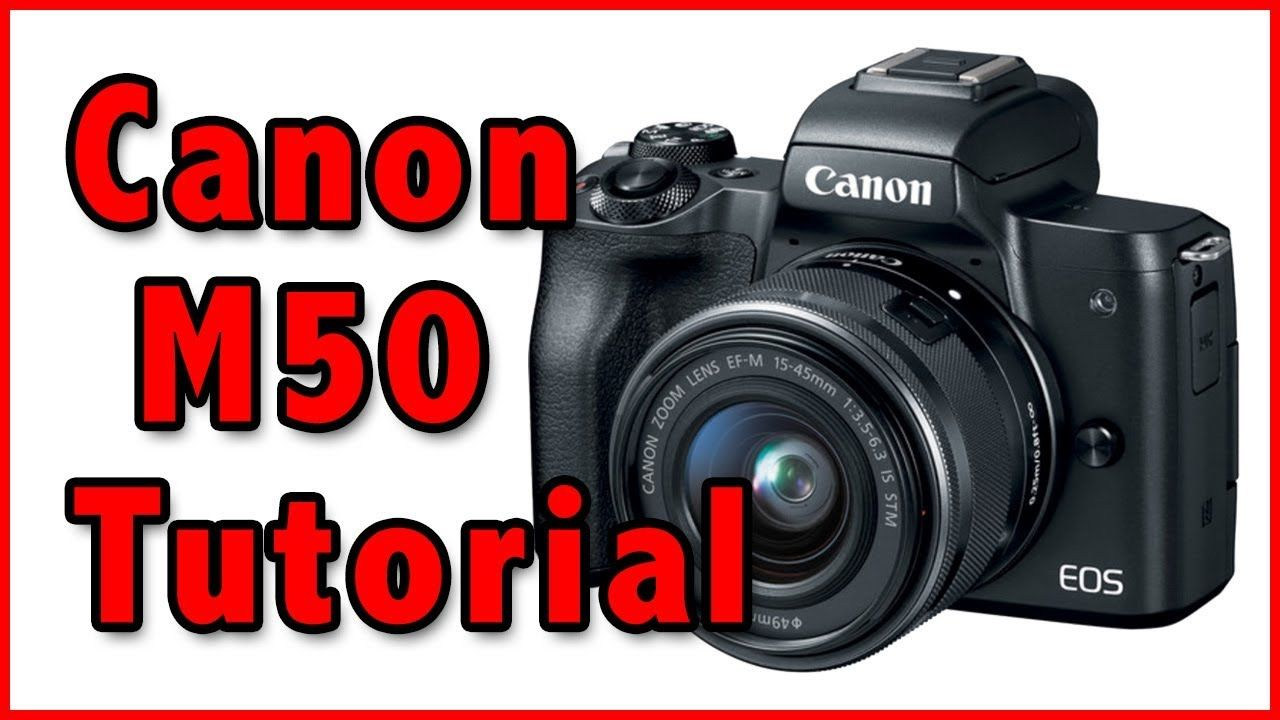 Canon M50 Full Tutorial Training Overview - YouTube