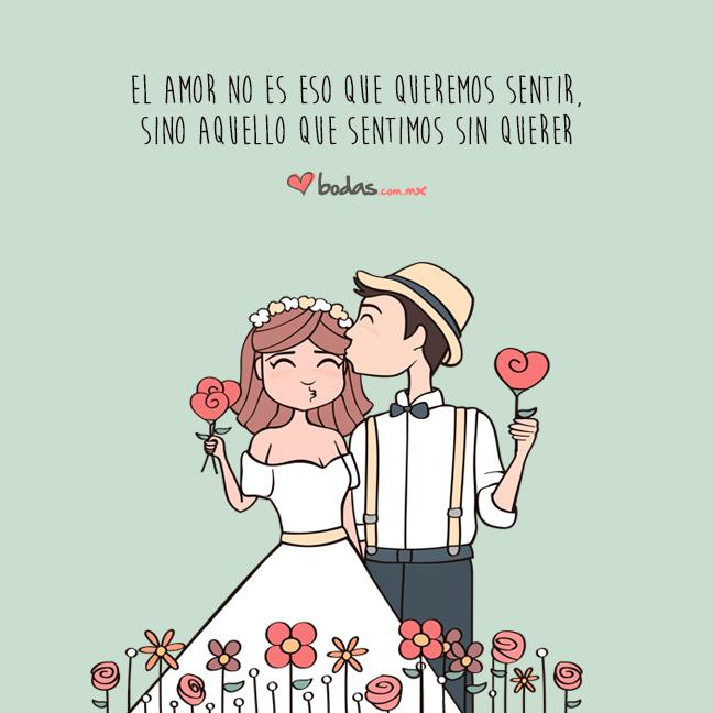 Amor Es Aquello Que Sentimos Sin Querer Bodascommx Love