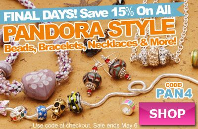 Final days! #Pandora Style Beads Sale at www.beadaholique.com - Great as #MothersDay or birthday gifts, these large hole beads are also used in #beading and #DIY #jewelry-making projects.
