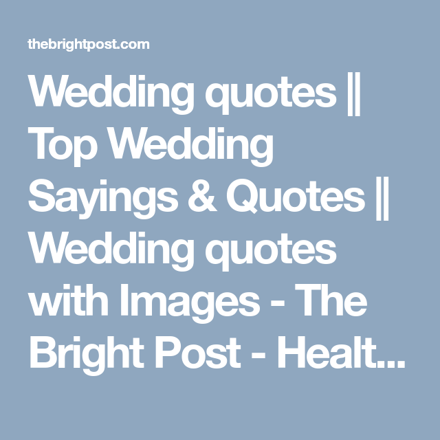 Wedding Quotes Top Wedding Sayings Quotes Wedding Quotes
