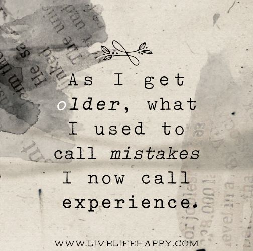 As I Get Older - Live Life Quotes, Love Life Quotes, Live Life Happy