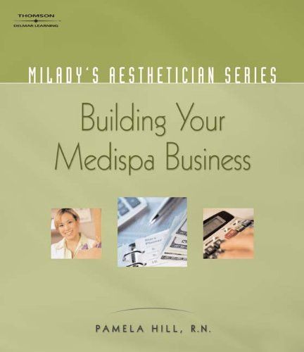 Milady's Aesthetician Series: Building Your MediSpa Business
