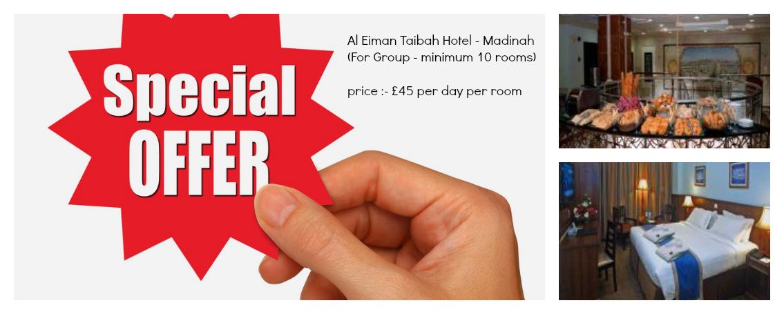 Special Offer Al Eiman Taibah Hotel Madinah For Group Minimum 10 Rooms Custom Packaging Special Offer Offer
