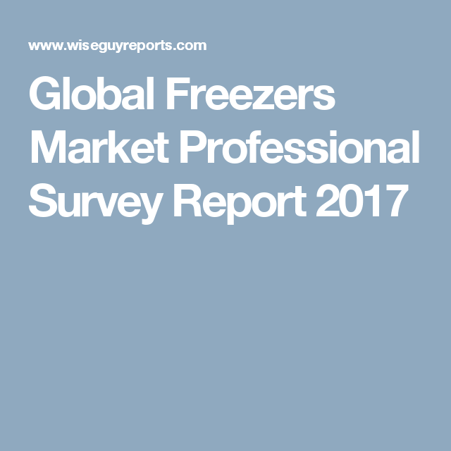 Global Freezers Market Professional Survey Report   Market