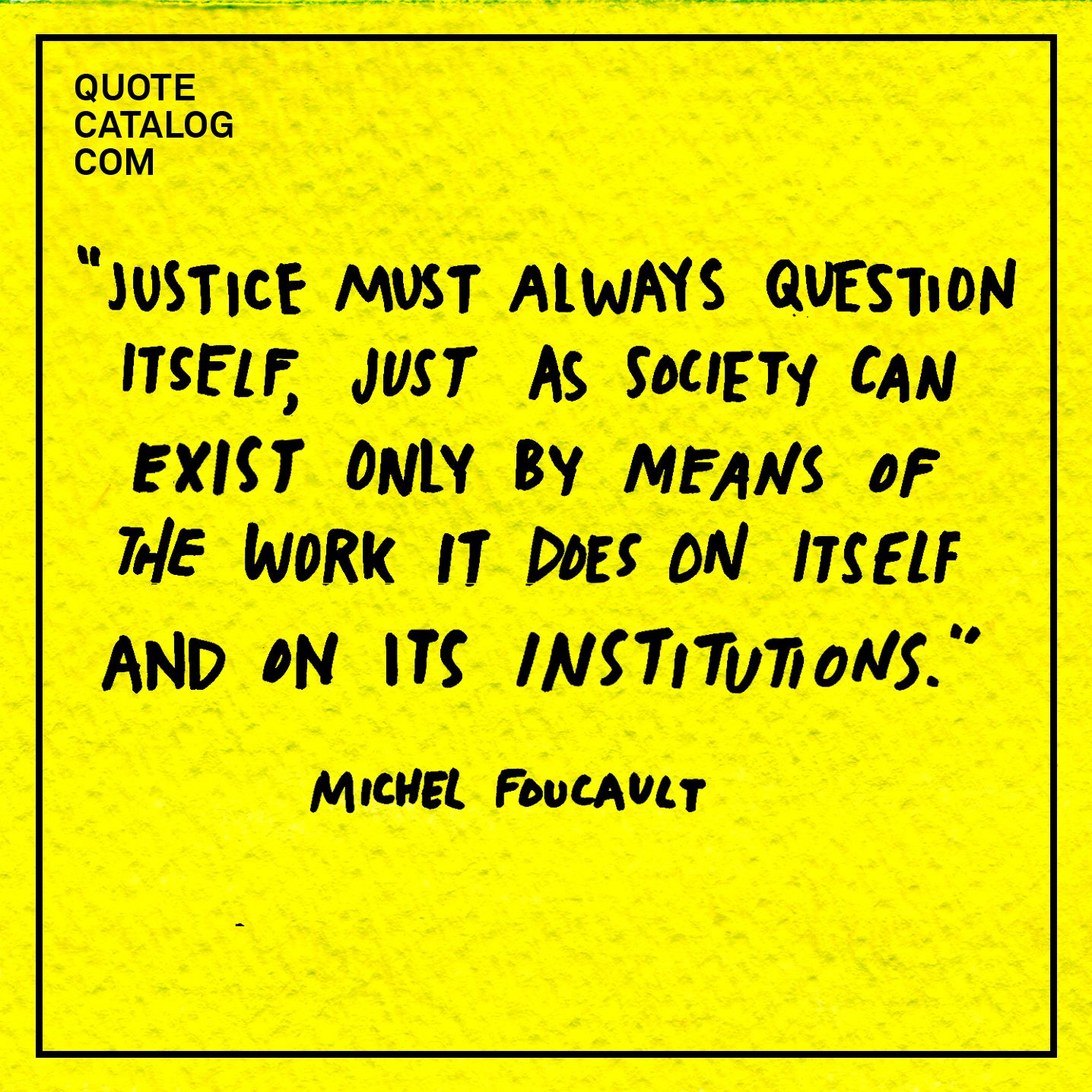 Justice must always question itself, just as society can