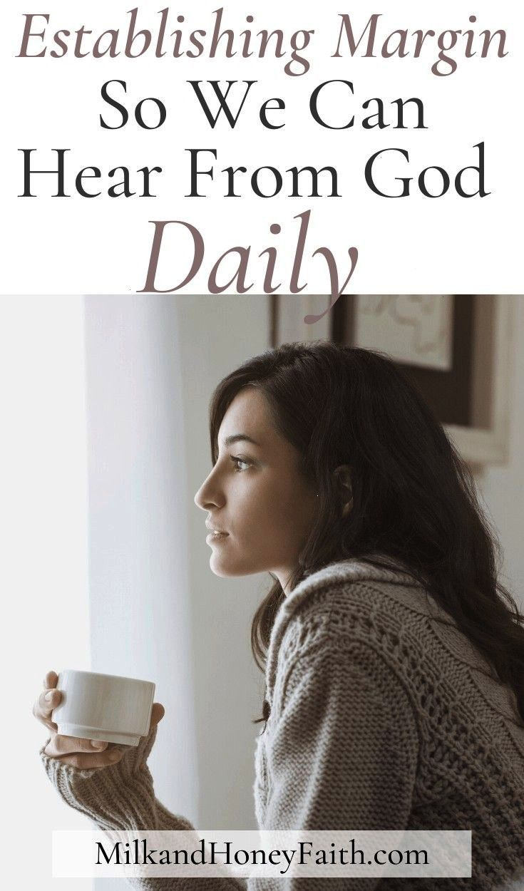 in your daily life that will help you create margin and connect with GodTake steps in your daily life that will help you create margin and connect with God Valentines Day...