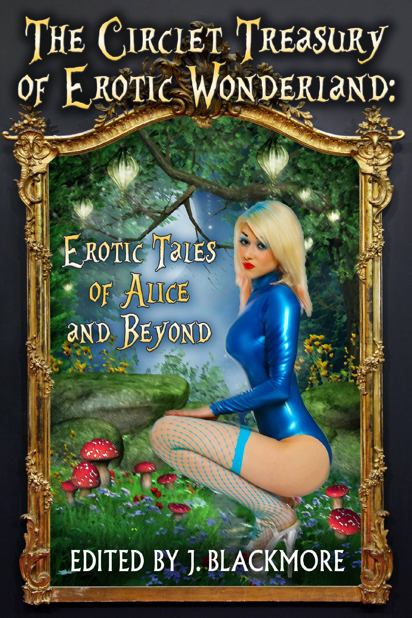 In This Circlet Treasury Of Erotic Alice In Wonderland Stories Youll Find Ten Unique Tales Of Erotic Imagination Based On The Classic Journey Created By