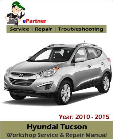 download hyundai tucson service repair manual 2010 2015 hyundai rh pinterest com 2017 Hyundai Tuscon 2006 Hyundai Tuscon
