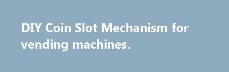 Diy Coin Slot Mechanism