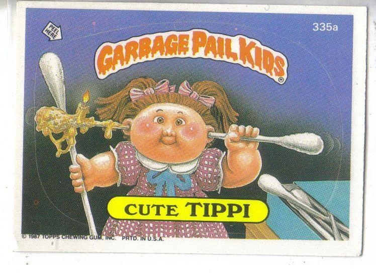 Garbage Pail Kids 1987 335a Cute Tippi Garbage Pail Kids Garbage Pail Kids Cards Kids Stickers