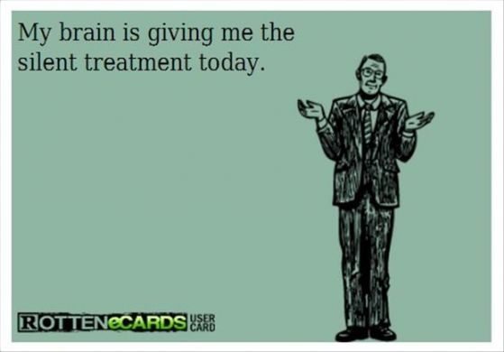 Brain is giving me the silent treatment today    I was born