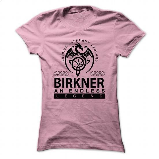 BIRKNER an endless legend - #money gift #shirt. GET YOURS => https://www.sunfrog.com/Names/birkner-LightPink-73451400-Ladies.html?id=60505