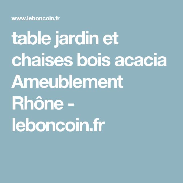 table jardin et chaises bois acacia Ameublement Rhône - leboncoin.fr ...