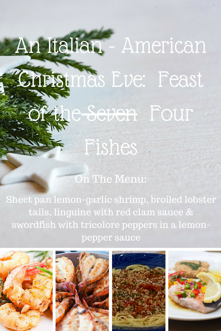 An Italian - American Christmas Eve: Feast of the Seven Fishes ...