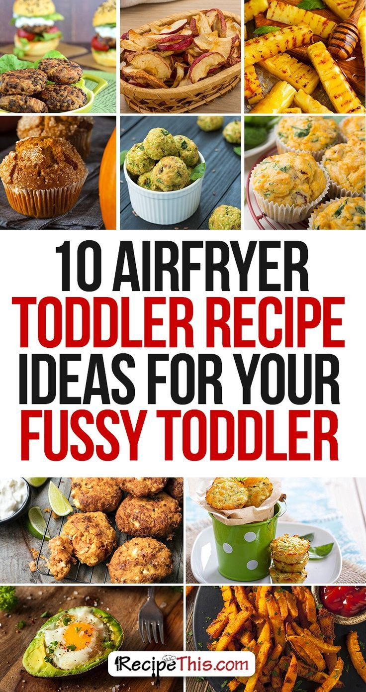 Airfryer Recipes   Food Ideas For Toddlers: 10 Airfryer Toddler Recipe Ideas For Your Fussy Toddler by RecipeThis.com